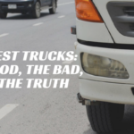 The Best Trucks: The Good, The Bad, and The Truth